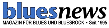 bluesnews: MAGAZIN F�R BLUES UND BLUESROCK. SEIT 1995.